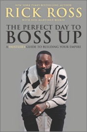 The Perfect Day to Boss Up - Rick Ross by  Rick Ross PDF Download
