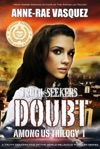 Doubt Among Us Trilogy Book 1 - A Truth Seekers End Of The World Religious Thriller Series