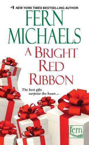 Fern Michaels - A Bright Red Ribbon