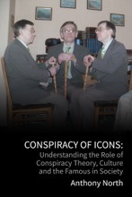 Conspiracy of Icons: Understanding the Role of Conspiracy Theory, Culture and the Famous in Society