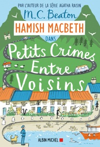 Hamish Macbeth 9 - Petits crimes entre voisins Book Cover