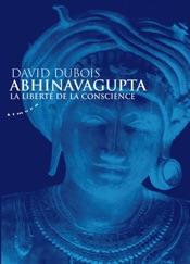 Abhinavagupta - La liberté de la conscience