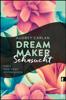 Audrey Carlan, Christiane Sipeer & Friederike Ails - Dream Maker - Sehnsucht Grafik