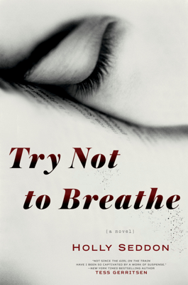 Holly Seddon - Try Not to Breathe book