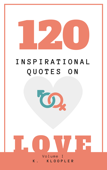120 Inspiration Quotes On Love