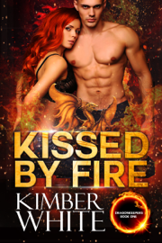 Kissed by Fire - Kimber White book summary