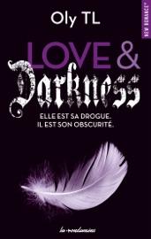 LOVE & DARKNESS - ELLE EST SA DROGUE. IL EST SON OBSCURITé