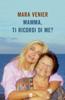 Mara Venier - Mamma, ti ricordi di me? artwork