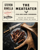 Steven Rinella - The MeatEater Fish and Game Cookbook artwork