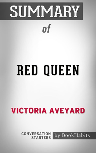 Book Habits - Summary of Red Queen by Victoria Aveyard  Conversation Starters