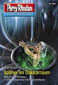 Perry Rhodan 2964: Späher im Dakkarraum (Heftroman)
