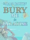 Bury Me In Paradise