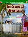 The Granny JJ Adventures Guyanas Daily Detective