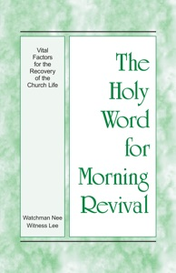 The Holy Word for Morning Revival - Vital Factors for the Recovery of the Church Life Book Cover