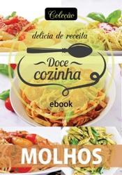 Download Coleção Doce Cozinha Ed. 25 - Molhos