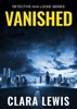 Vanished - The Prelude To Detective Ava Locke Series