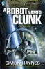 Simon Haynes - A Robot Named Clunk (Book 1 in the Hal Spacejock series)  artwork