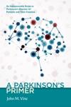 A Parkinsons Primer