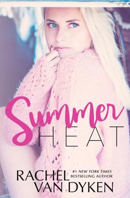 Summer Heat - Rachel Van Dyken book