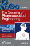 The Greening Of Pharmaceutical Engineering Applications For Mental Disorder Treatments