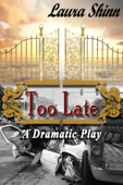 Too Late: A Dramatic Play