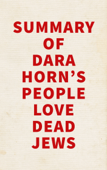 Summary of Dara Horn's People Love Dead Jews Book Cover