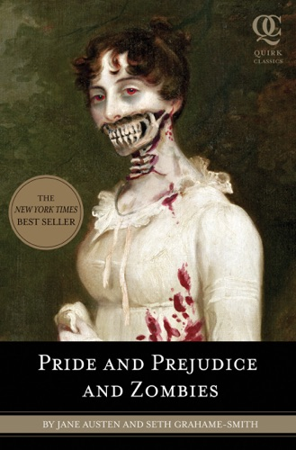 Jane Austen & Seth Grahame-Smith - Pride and Prejudice and Zombies