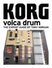 Tony Horgan - Korg Volca Drum - The Expert Guide portada
