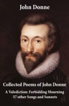 Collected Poems Of John Donne - A Valediction Forbidding Mourning  57 Other Songs And Sonnets