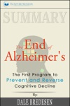 Summary The End Of Alzheimers The First Program To Prevent And Reverse Cognitive Decline