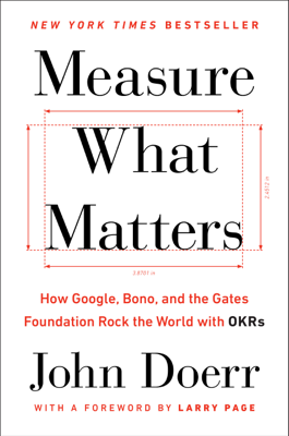 Measure What Matters - John Doerr & Larry Page book