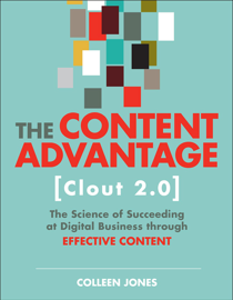 The Content Advantage (Clout 2.0): The Science of Succeeding at Digital Business through Effective Content, 2/e