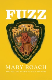 Fuzz: When Nature Breaks the Law - Mary Roach by  Mary Roach PDF Download