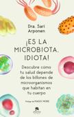 Download and Read Online ¡Es la microbiota, idiota!