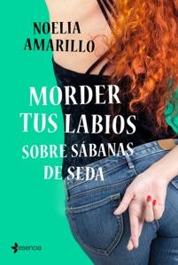 Morder tus labios sobre sábanas de seda Book Cover