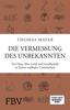 Thomas Mayer - Die Vermessung des Unbekannten Grafik