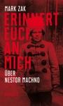 Erinnert Euch An Mich Ber Nestor Machno