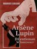 Maurice Leblanc - Arsène Lupin, dżentelmen włamywacz artwork