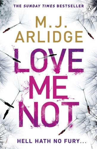 M. J. Arlidge - Love Me Not