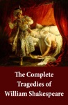 The Complete Tragedies Of William Shakespeare