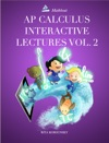 AP Calculus Interactive Lectures Vol 2 2018 Edition