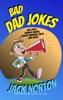 Bad Dad Jokes: Dad Jokes, Redneck Humor, Classic Vaudeville Skits And More!