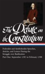 The Debate On The Constitution Federalist And Antifederalist Speeches Articles And Letters During The Struggle Over Ratification Vol 1 LOA 62