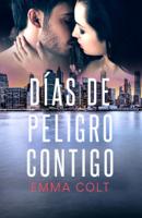 Download and Read Online Días de peligro contigo