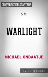 Warlight: A novelby Michael Ondaatje  Conversation Starters PDF Download