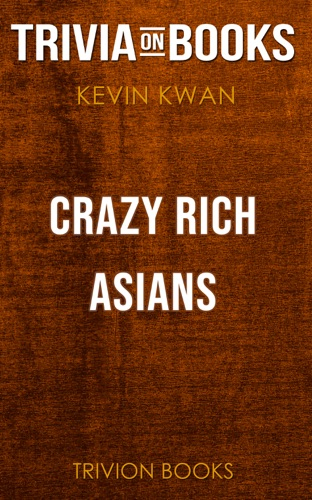 Trivion Books - Crazy Rich Asians by Kevin Kwan (Trivia-On-Books)