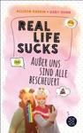 Real Life Sucks Auer Uns Sind Alle Bescheuert