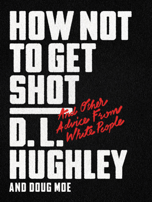 How Not to Get Shot - D. L. Hughley & Doug Moe book