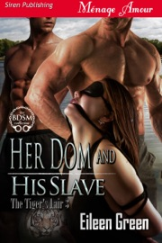 Her Dom And His Slave The Tiger S Lair 3