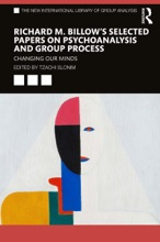 Richard M. Billow's Selected Papers On Psychoanalysis And Group Process
